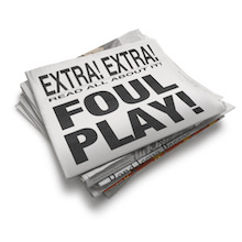 "Folded news paper with the words ""Extra Extra FOUL PLAY"" visible above the folded"