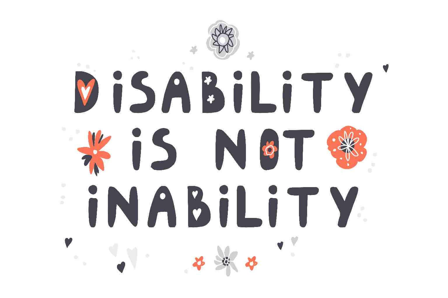 """The slogan """"DISABILITY IS NOT INABILITY"""" with colourful decorations"""