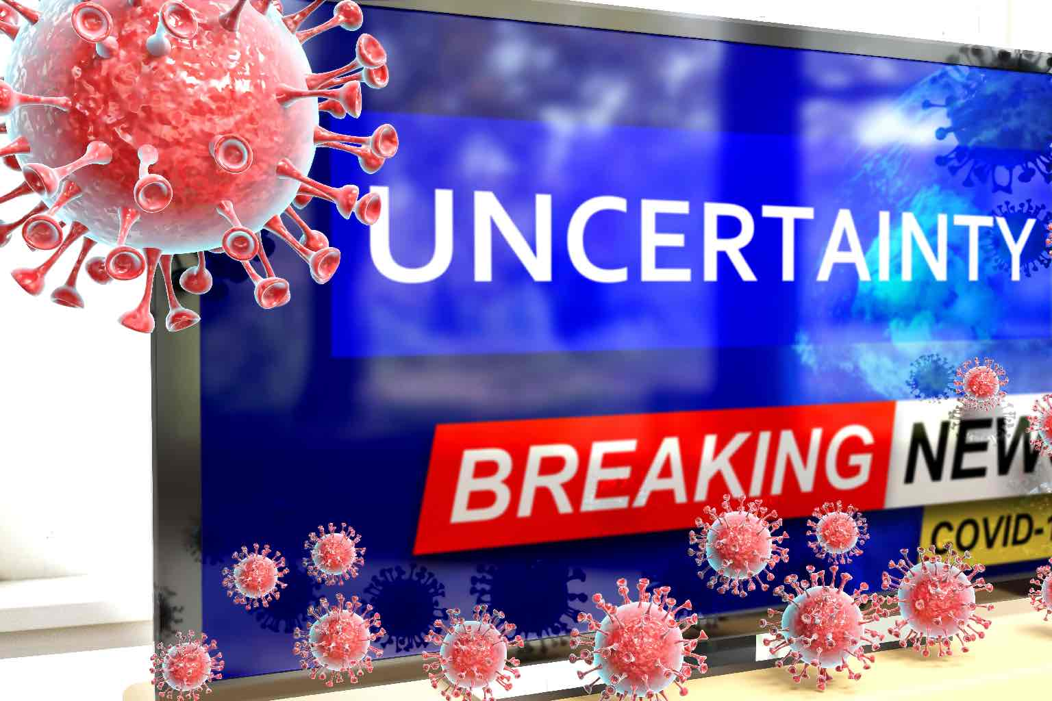 """A tv screen with a break news graphic across the screen with the word """"UNCERTAINTY"""" surrounded by COVID-19 molecules."""