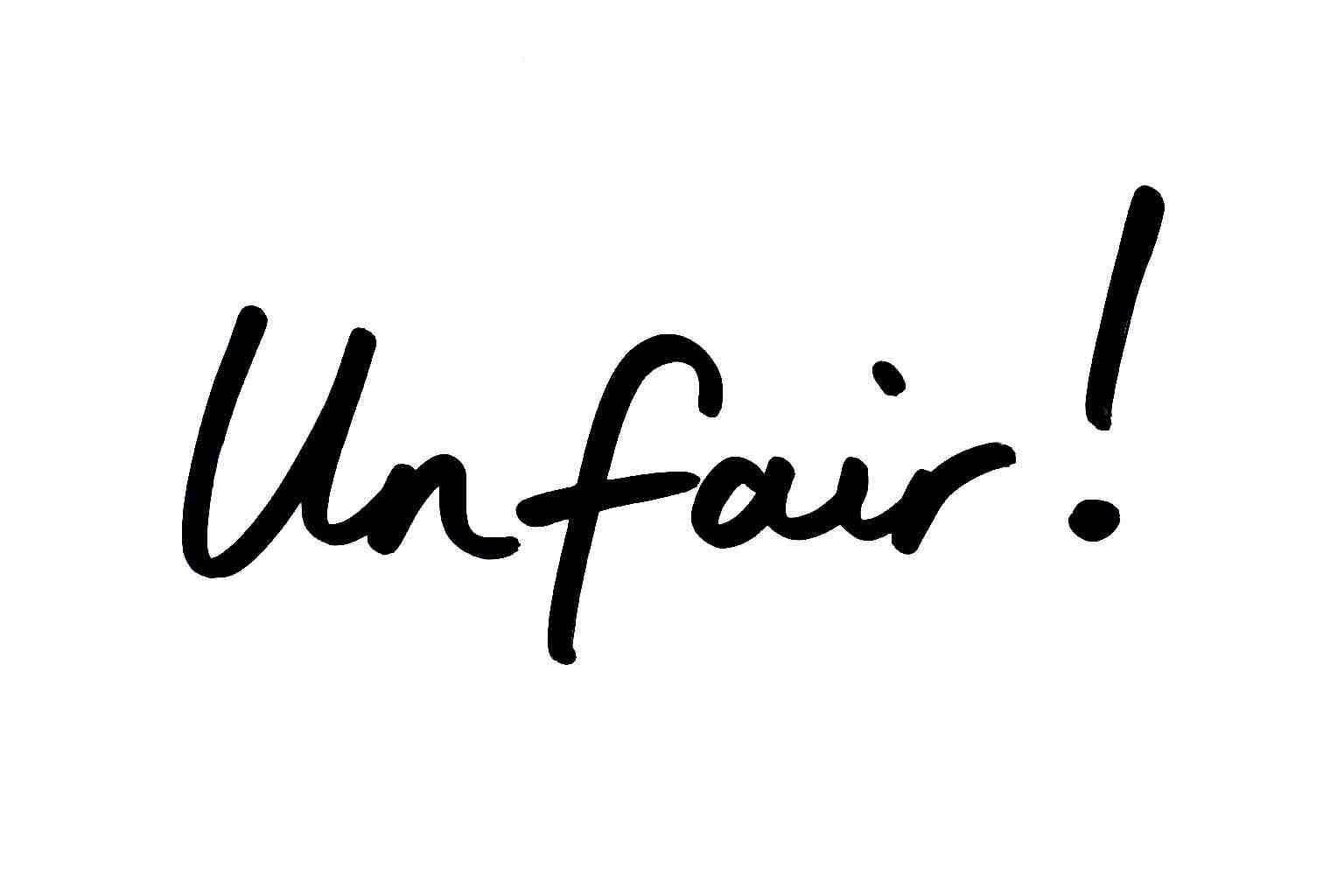 "The word ""Unfair!"" written in felt pen on a white background"